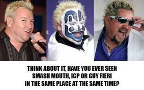 Insane Clown Posse Memes - smash mouth insane clown posse and guy fieri think about it