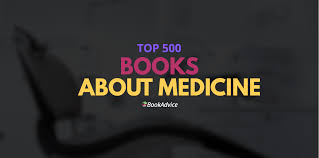 top 500 books about medicine u2013 bookadvice u2013 medium