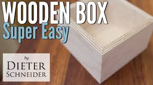 How To Make A Wood Toy Chest by Building A Wooden Box Super Easy And Table Saw Kickback Youtube