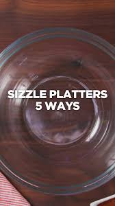 sizzle platters sizzle platters 5 ways tastemade