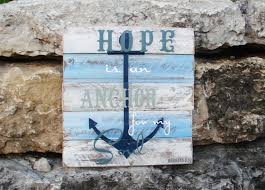 Anchor For The Soul Etsy - pallet art or pallet sign hope is an anchor for my soul