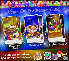 name on birthday cake photo birthday cake android apps on