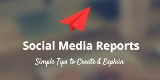 how to create a social media report and explain it to your boss or