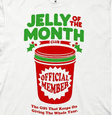gift of the month club jelly of the month club shirt the gifts