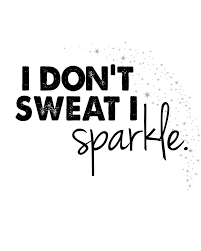 printable sports quotes fitness quotes i don t sweat i sparkle free printable healthy