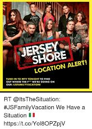 Jersey Shore Memes - jersey shore location alert tune in to mtv tonight to find out