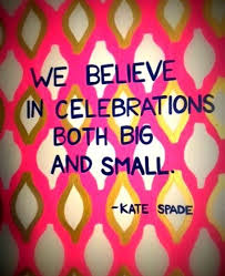 kate spade quote celebration quotes sayings pictures pics the