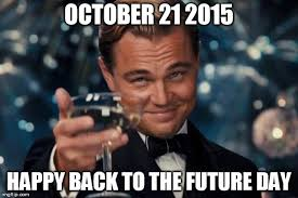 The Future Meme - back to the future day imgflip