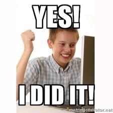 I Did It Meme - yes i did it computer kid meme generator