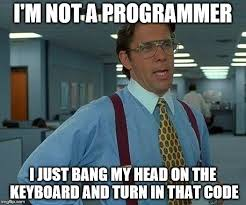 Programer Meme - that would be great meme imgflip