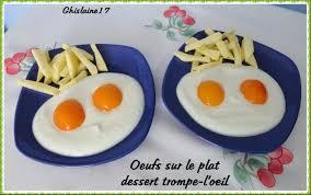 cuisine trompe l oeil oeufs sur le plat dessert trompe l oeil ghislaine cuisine