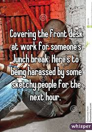 Working At The Front Desk The Front Desk At Work For Someone U0027s Lunch Break Here U0027s To Being