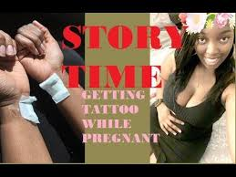 story time getting a tattoo while pregnant youtube