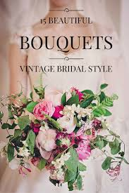 vintage bouquets 15 beautiful vintage wedding bouquet ideas vintage current