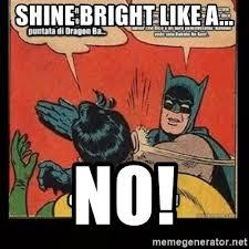 Bright Slap Meme - shine bright like a no batman slap robin blasphemy meme