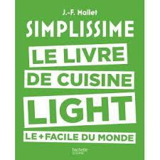 fnac livres cuisine simplissime le livre de cuisine light le facile du monde