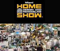 Miami Home Design and Remodeling Show A Closer Look