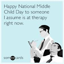 Middle Child Meme - happy national middle child day to someone i assume is at therapy