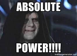 Emperor Palpatine Meme - absolute power creepy emperor palpatine meme generator