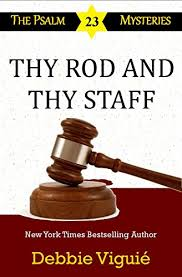 Thy Rod And Thy Staff Comfort Me Thy Rod And Thy Staff Psalm 23 Mysteries Book 12 Kindle