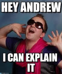 Andrew Meme - hey andrew gay guy gabe meme on memegen
