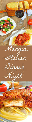 mangia italian dinner the complete savorist