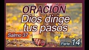 dios dirige tus pasos salmo 37 parte 14 oración para empezar