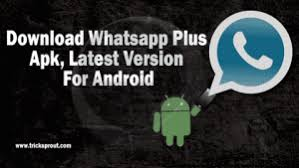 whatsapp apk last version whatsapp plus apk version for android tricksprout