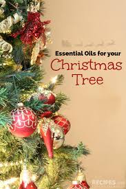 essential oils for your christmas tree recipes with essential oils