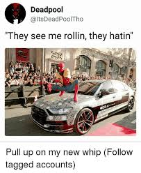 They See Me Rollin Meme - 25 best memes about they see me rollin they hatin they see