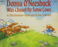 donna o u0027neeshuck was chased by some cows bill grossman sue