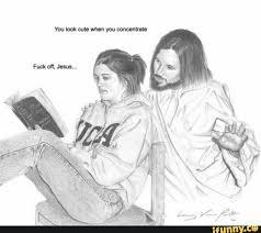 Jesus Is A Jerk Meme - 18 best my own personal jesus images on pinterest funny stuff ha