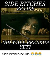 Side Bitches Meme - side bitches be like crazy faceboor page world did yall breakup yet