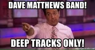 Dave Matthews Band Meme - dave matthews band deep tracks only dmb andy meme generator
