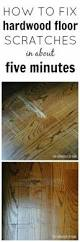 Wood Floor Scratch Repair The Natural Hack For Restoring Hardwood Floors Natural