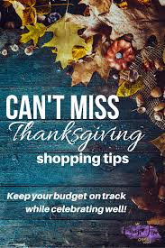 can t miss thanksgiving shopping tips of free