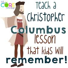 a christopher columbus lesson kids will remember the core coaches