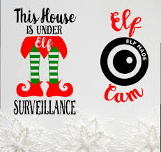 elf cam this house under elf surveillance svg dxf pdf cuttable