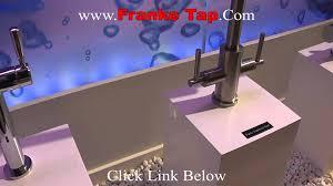 franke tap franke taps u0026 franke kitchen taps youtube