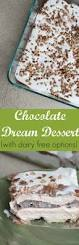 chocolate dream dessert recipe with dairy free options