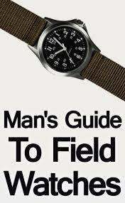 Most Rugged Watches Man U0027s Guide To Field Watches Rugged Wristwatches With Military