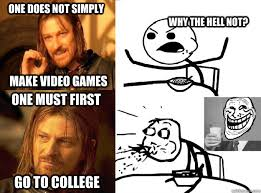 Make A Video Meme - one does not simply make video games why the hell not one must