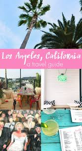 California travel to work images Los angeles california travel guide a beautiful mess jpg