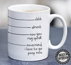 Coffee Cup Meme - nevermind i have to go poop now 皎 funny coffee tea mug