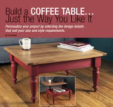 Design A Coffee Table Build A Coffee Table U2026just The Way You Like It