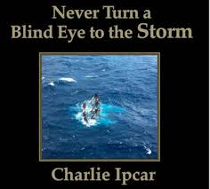 Turn A Blind Eye Songs Of Charlie Ipcar Never Turn A Blind Eye To The Storm Cd