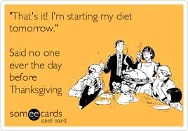 that s it i m starting my diet tomorrow said no one the day
