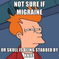 Migraine Meme - migraine meme google search they blood sugar drop migraine is