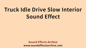 truck idle drive slow interior sound effect youtube