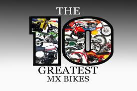 bike motocross dirt bike magazine 10 best motocross bikes ever